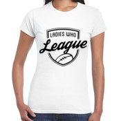 Tee: Ladies who League Womens (Comes in Assorted Colours)